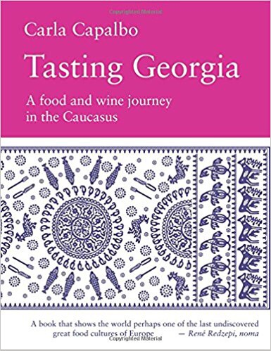Tasting Georgia, A food and wine journey in the Caucasus