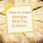 Georgian Bean Pie (Lobiani)